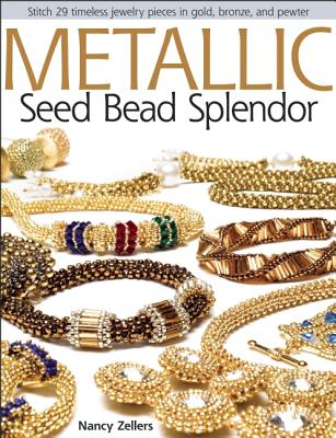 Metallic Seed Bead Splendor By Zellers, Nancy