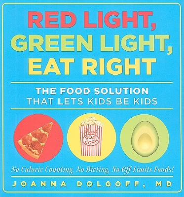 Red Light, Green Light, Eat Right By Dolgoff, Joanna