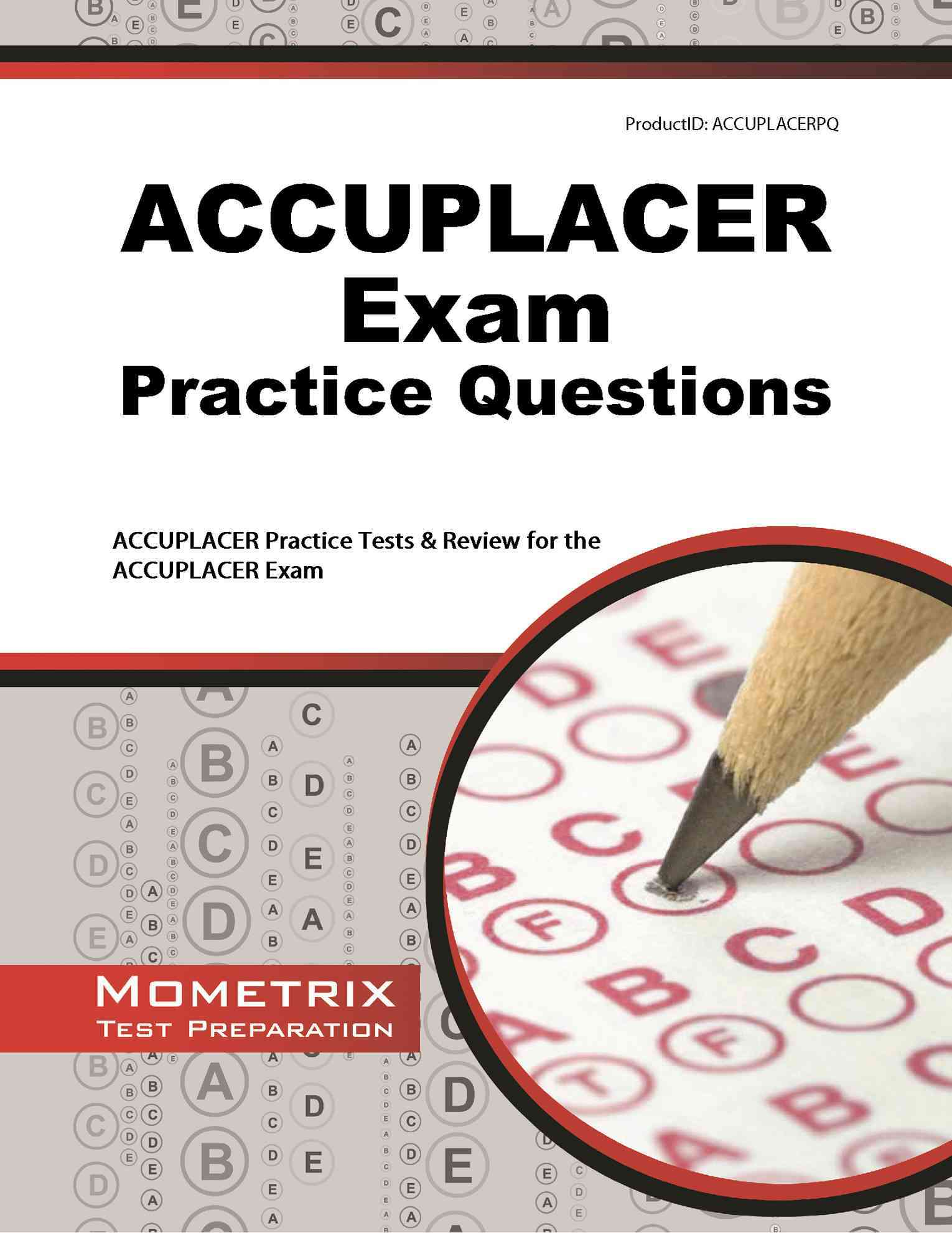 Accuplacer Exam Practice Questions By Accuplacer Exam Secrets Team (EDT)
